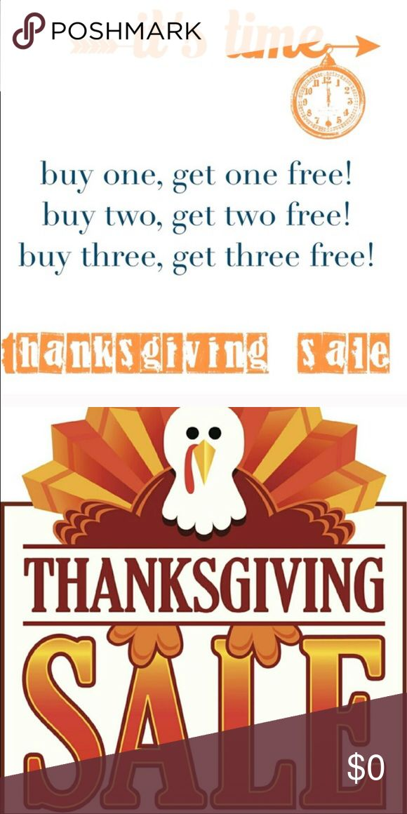 THANKSGIVING SALE Thanksgiving SALE!!! From now 11/15 until 11/27. If you purchase anything from my closet you can choose anything that is $10 and under to get it for FREE!!!!! Just comment on the item and I will ship it along with the purchased item. HAPPY THANKSGIVING EVERYONE!!!! God bless all of you. 🙏🏻 Other