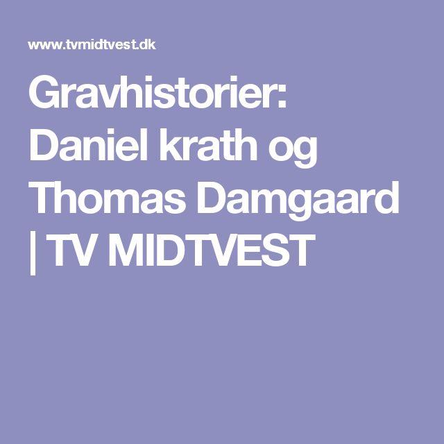 Gravhistorier: Daniel krath og Thomas Damgaard   TV MIDTVEST