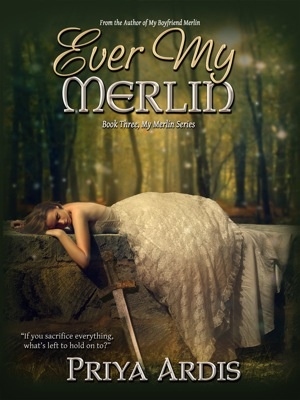 """My new cover for Priya Ardis's  """"Ever My Merlin"""""""