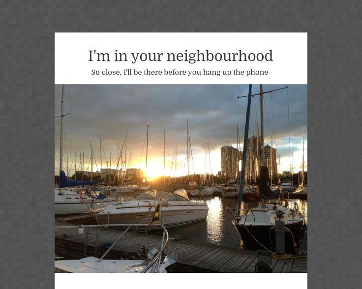 I'm in your neighbourhood