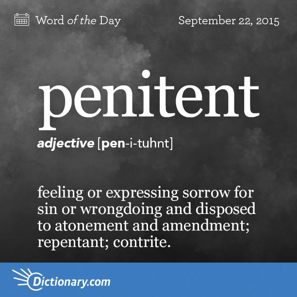 best extraordinary words images english language dictionary com s word of the day penitent feeling or expressing sorrow for sin