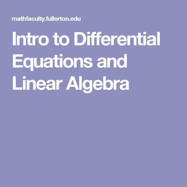 Intro to Differential Equations and Linear Algebra