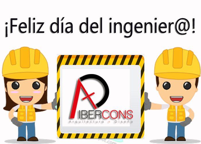 ¡Feliz día del ingenier@! Les desea Ibercons Arquitectura + Diseño. Visita nuestra página web: www.ibercons.com.co