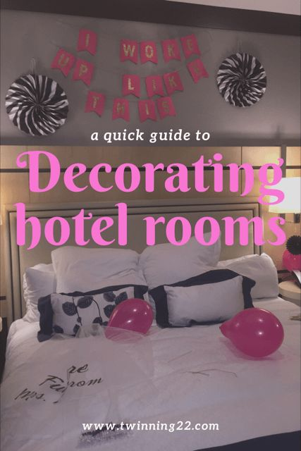 Decorating hotel rooms, decorations, bachelorette