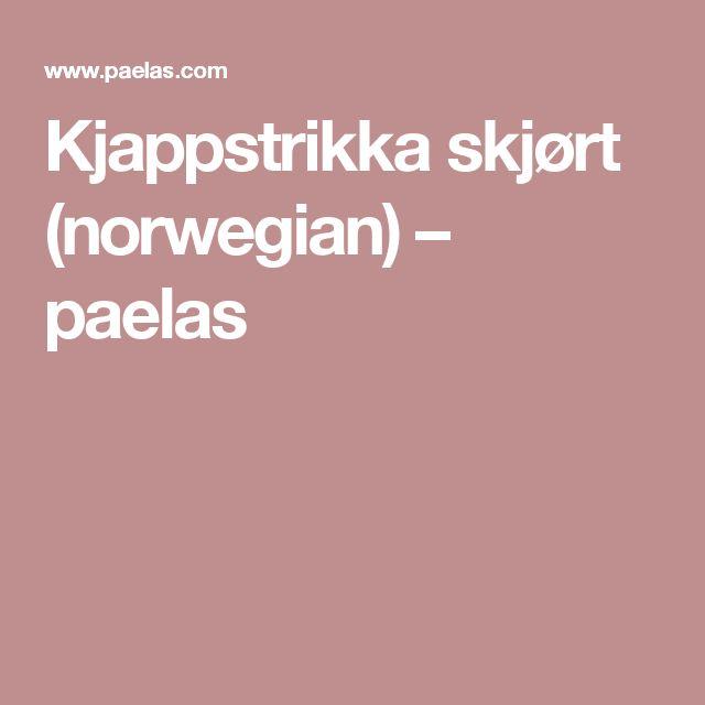 Kjappstrikka skjørt (norwegian) – paelas