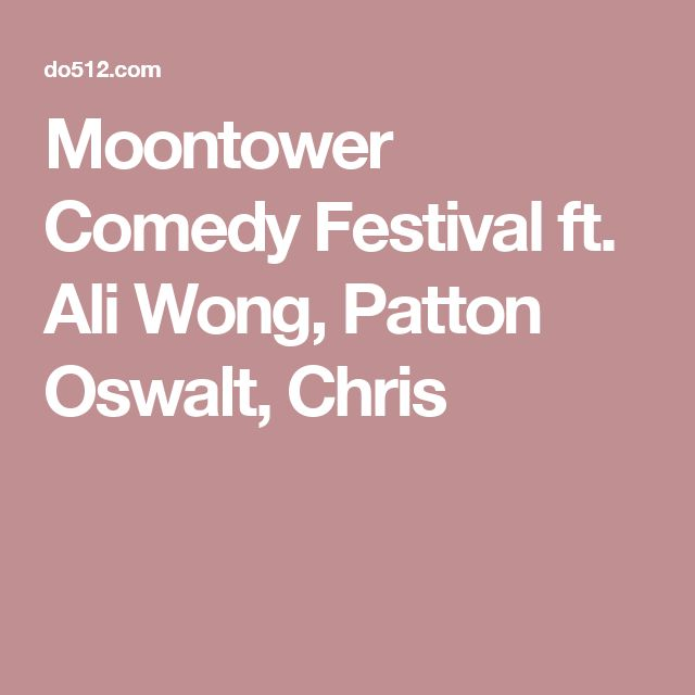 Moontower Comedy Festival ft. Ali Wong, Patton Oswalt, Chris