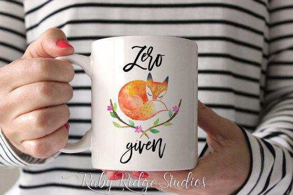 Zero Fox Given Mug, Zero Fox Given Today, Funny Quote Mug, Watercolor Quote Mug, Gift For Her, Ceramic Mug, Tea Cup, Under 50