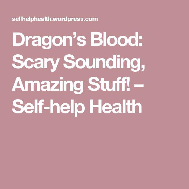 Dragon's Blood: Scary Sounding, Amazing Stuff! – Self-help Health