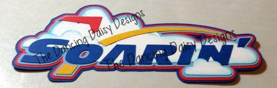 SOARIN' Disney EPCOT RIDE paper piecings die cut title for scrapbook