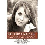 Goodbye Natalie, Goodbye Splendour (Hardcover)By Marti Rulli