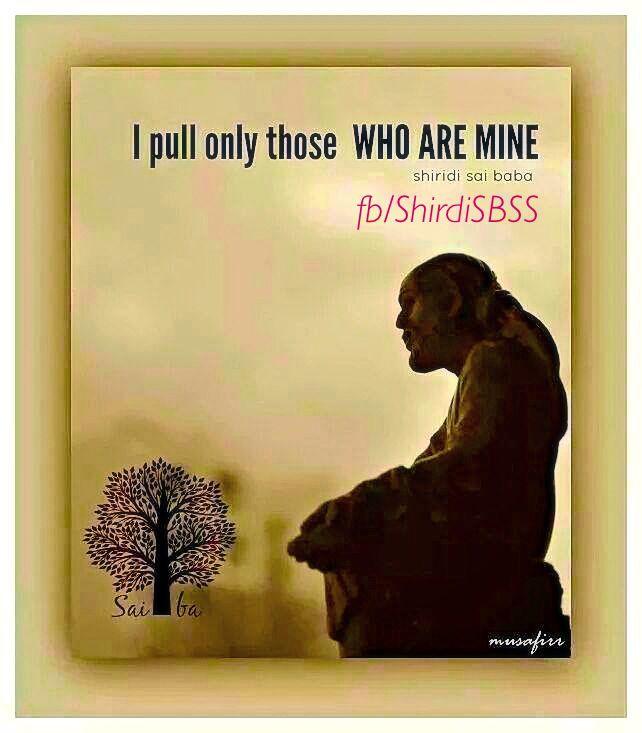 """I pull only those who are mine""   ❤️ॐOM SAI RAMॐ❤️  #sairam #shirdi #saibaba #saideva  Please share; FB: www.fb.com/ShirdiSBSS Twitter: https://twitter.com/shirdisbss Blog: http://ssbshraddhasaburi.blogspot.com  G+: https://plus.google.com/100079055901849941375/posts Pinterest: www.pinterest.com/shirdisaibaba"