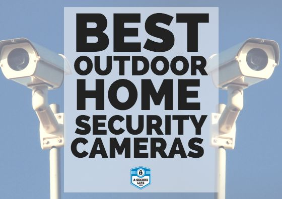 Top Ten Outdoor Security Camera Models.