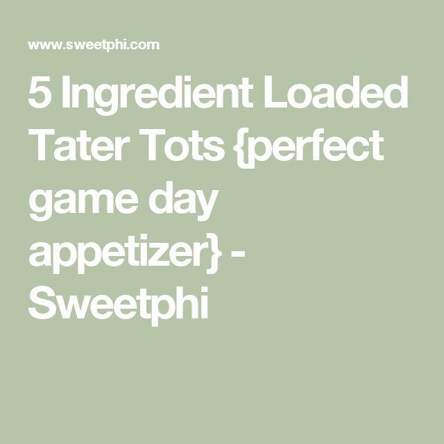 5 Ingredient Loaded Tater Tots {perfect game day appetizer} - Sweetphi
