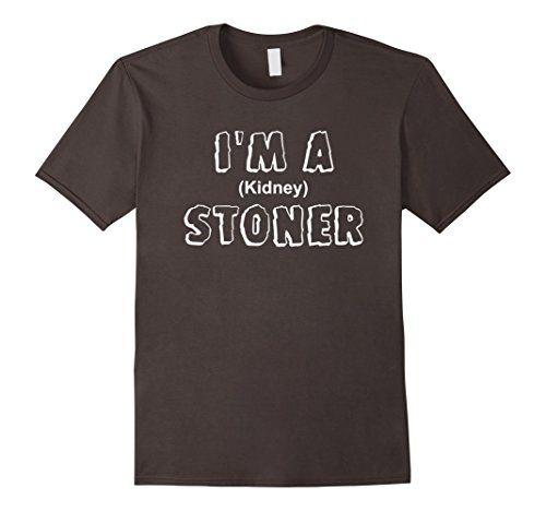 Men's I'm A Stoner Funny Kidney Stone Parody T-shirt 2XL ... https://www.amazon.com/dp/B01HSHUXMW/ref=cm_sw_r_pi_dp_SfMDxbJB189K9