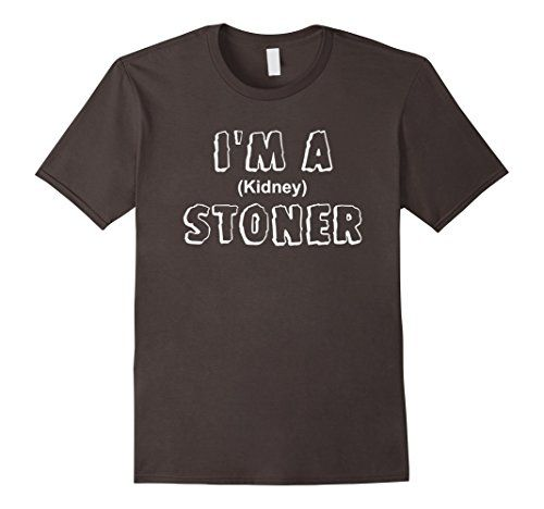 Men's I'm A Stoner Funny Kidney Stone Parody T-shirt 2XL ... https://www.amazon.com/dp/B01HSHUXMW/ref=cm_sw_r_pi_dp_SfMDxbJB189K9                                                                                                                                                                                 More