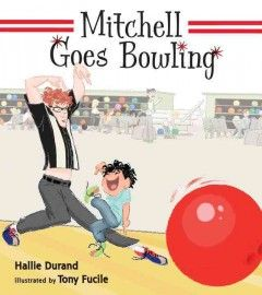 Mitchell loves to knock things down. So one Saturday, his dad takes him bowling. Written by Hallie Durand; illustrated by Tony Fucile.