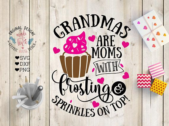 Grandma svg, Grandmas are moms with frosting and sprinkles Cut File and Printable available in SVG, DXF, PNG.