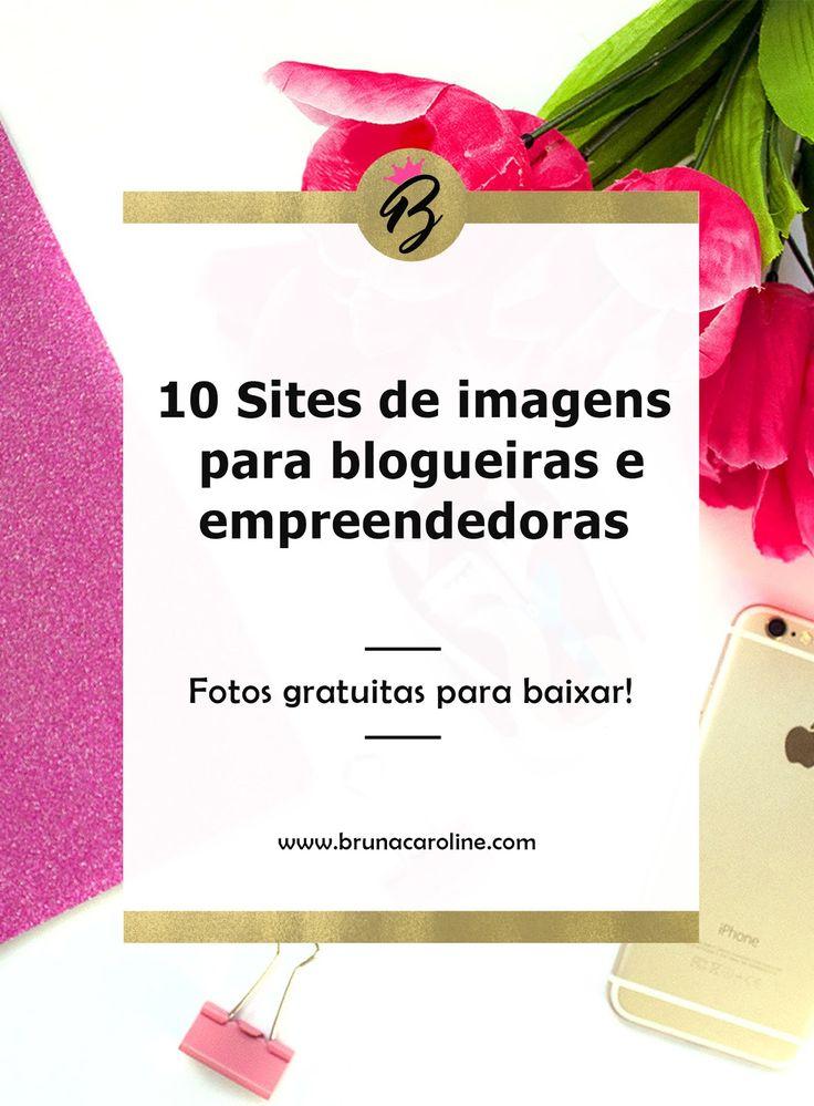 Confira 10 sites de imagens gratuitas para blogueiras e empreendedoras. Dicas para blog, blog de sucesso, dicas para blogueiras, recursos para blog, styled stock photos, imagens para blog, imagens grátis.