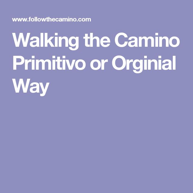 Walking the Camino Primitivo or Orginial Way