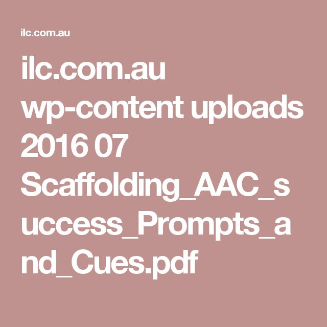 ilc.com.au wp-content uploads 2016 07 Scaffolding_AAC_success_Prompts_and_Cues.pdf