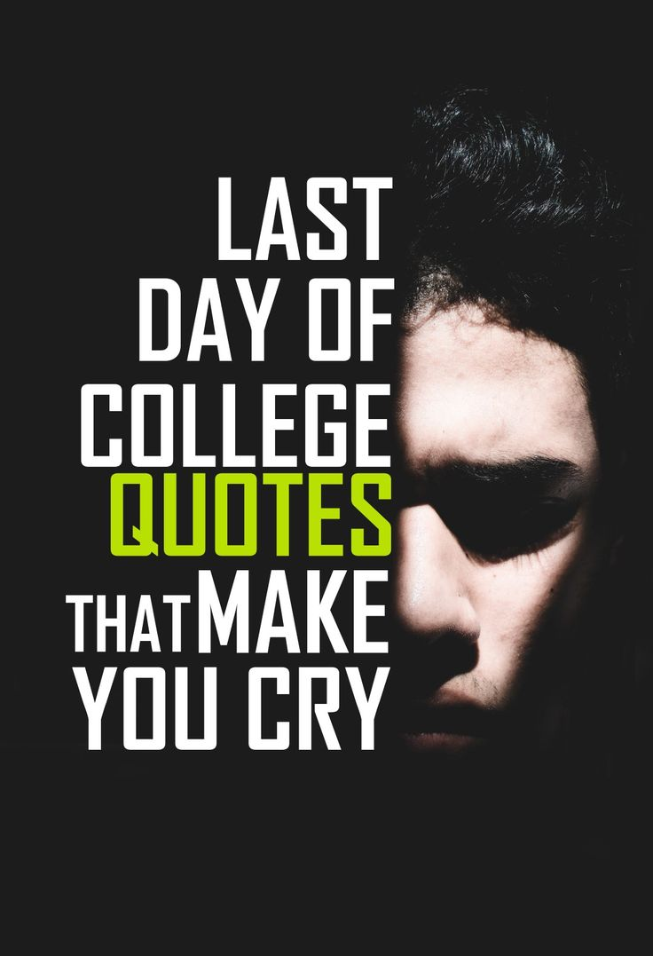 Sad Quotes - Last Day of College Quotes - Last Day of School Quotes that will make you Cry! Good Bye Quotes #quotes #sadquotes #friendshipquotes #goodbyequotes #farewellquotes