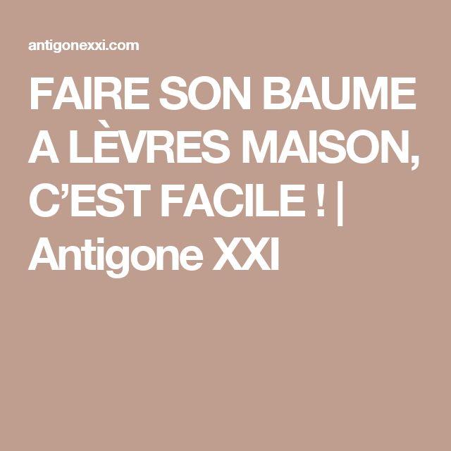 FAIRE SON BAUME A LÈVRES MAISON, C'EST FACILE !   Antigone XXI