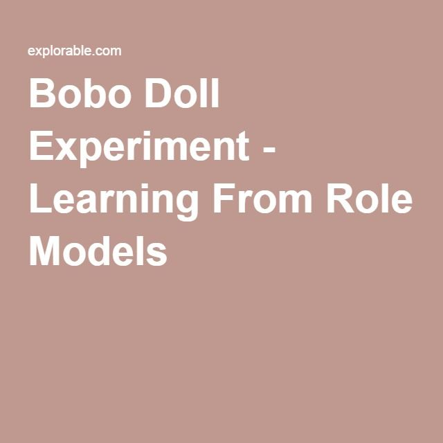 Bobo Doll Experiment - Learning From Role Models