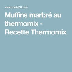 Muffins marbré au thermomix - Recette Thermomix