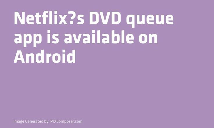 #Netflixs #DVD queue #App is available on #Android