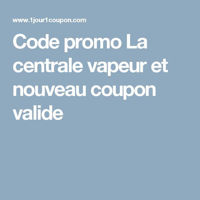 Code promo La centrale vapeur et nouveau coupon valide