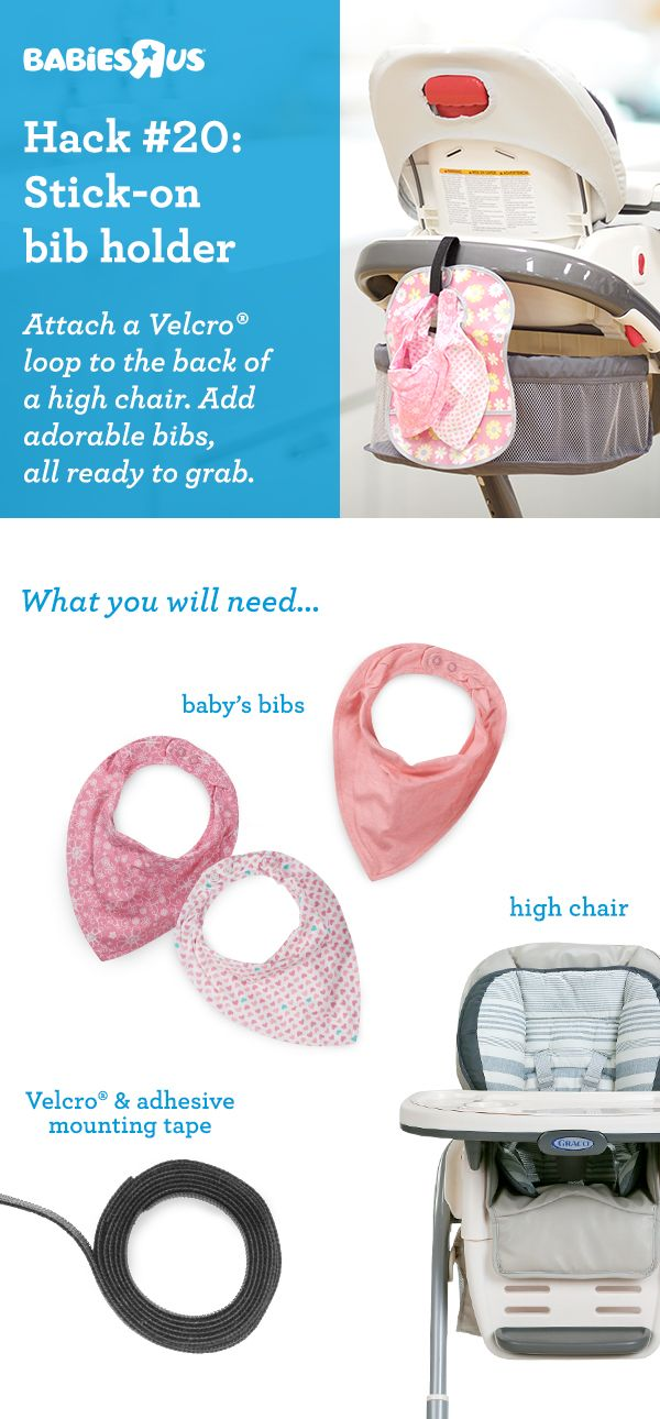 Mealtime gets messy! Be ready and stay organized and with extra bibs where you can grab them—on the back of the high chair. To create this easy bib holder, just make a loop with double-sided Velcro® then attach to chair using mounting adhesive tape. Hang enough cute bibs to get through the day! #BRUhacks