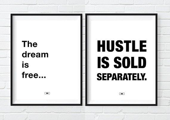 FREE SHIPPING on print orders over $30!! Enter MOTIVATION at checkout. Offer ends this SUNDAY. (sorry, US orders only because customs...)  FRAME NOT INCLUDED  2 PRINTS: THE DREAM IS FREE - HUSTLE SOLD SEPARATELY - If youre looking for a badass motivational poster, or epic typographic print, you found it! This is the perfect office decor for any modern office. The is THE BEST motivational print out there for offices and people who love and live to hustle and grind. Entrepreneurs and bosses…