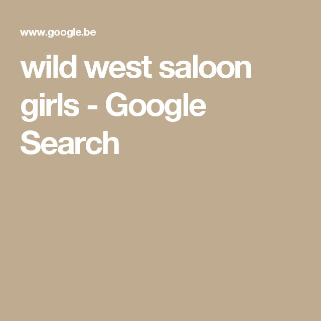 wild west saloon girls - Google Search