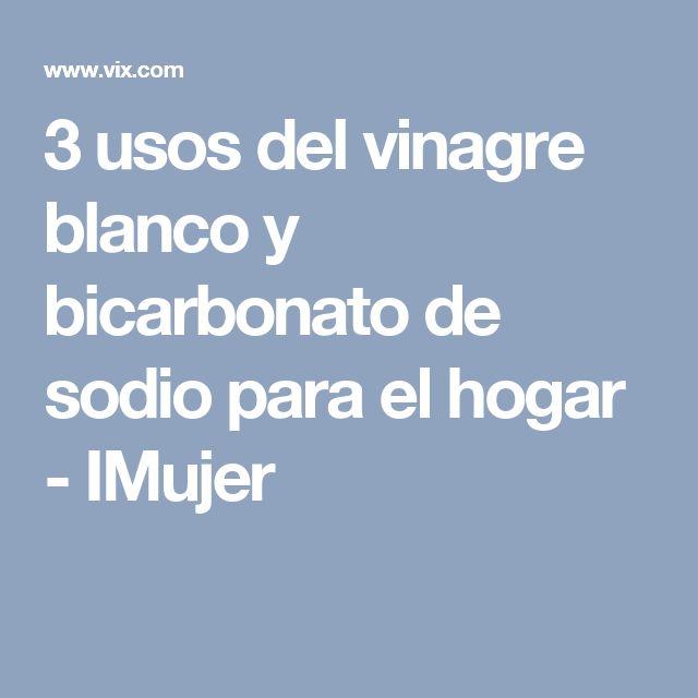 3 usos del vinagre blanco y bicarbonato de sodio para el hogar - IMujer