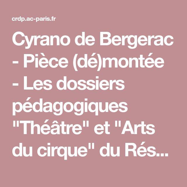 """Cyrano de Bergerac - Pièce (dé)montée - Les dossiers pédagogiques """"Théâtre"""" et """"Arts du cirque"""" du Réseau Canopé"""