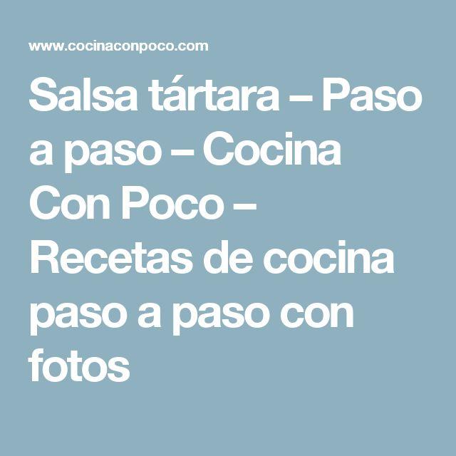 Salsa tártara – Paso a paso – Cocina Con Poco – Recetas de cocina paso a paso con fotos