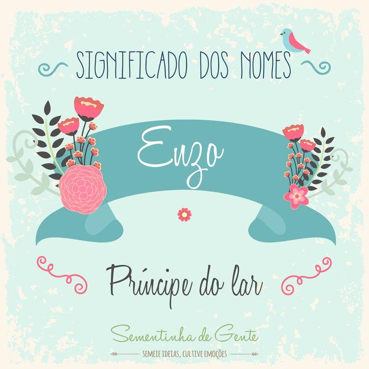 Significado do nome - Enzo  | sementinhadegente.com.br/