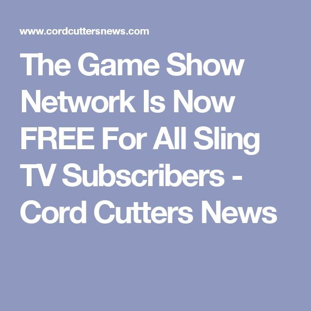 The Game Show Network Is Now FREE For All Sling TV Subscribers - Cord Cutters News