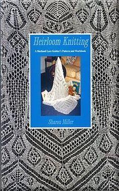 Альбом-книга «Sharon Miller. Heirloom Knitting — Ажурные узоры для шалей» . Обсуждение на LiveInternet - Российский Сервис Онлайн-Дневников