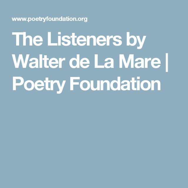The Listeners by Walter de La Mare | Poetry Foundation