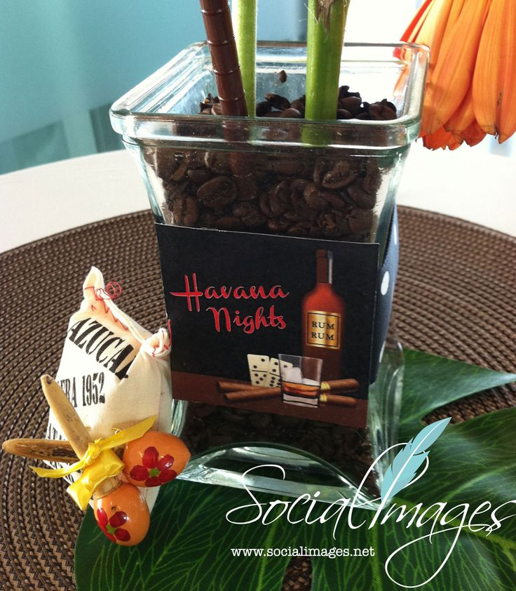Havana Nights centerpiece - coffee filled vase...label available at socialimages@comcast.net