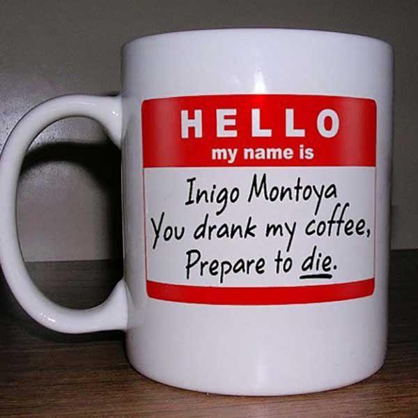 Image Result For Inigo Montoya Coffee Mugs