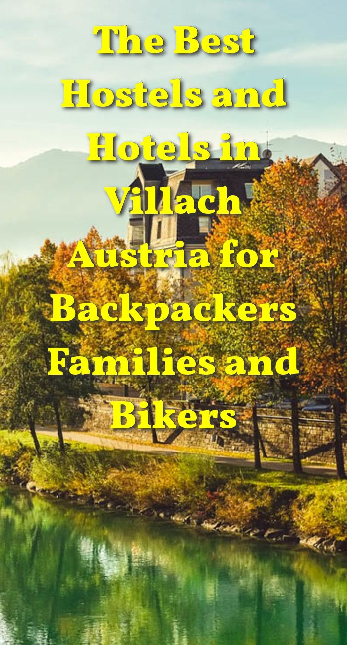 The Best Hostels and Hotels in Villach, Austria for Backpackers, Families, and Bikers: Villach, in southern Austria, near Italy and…