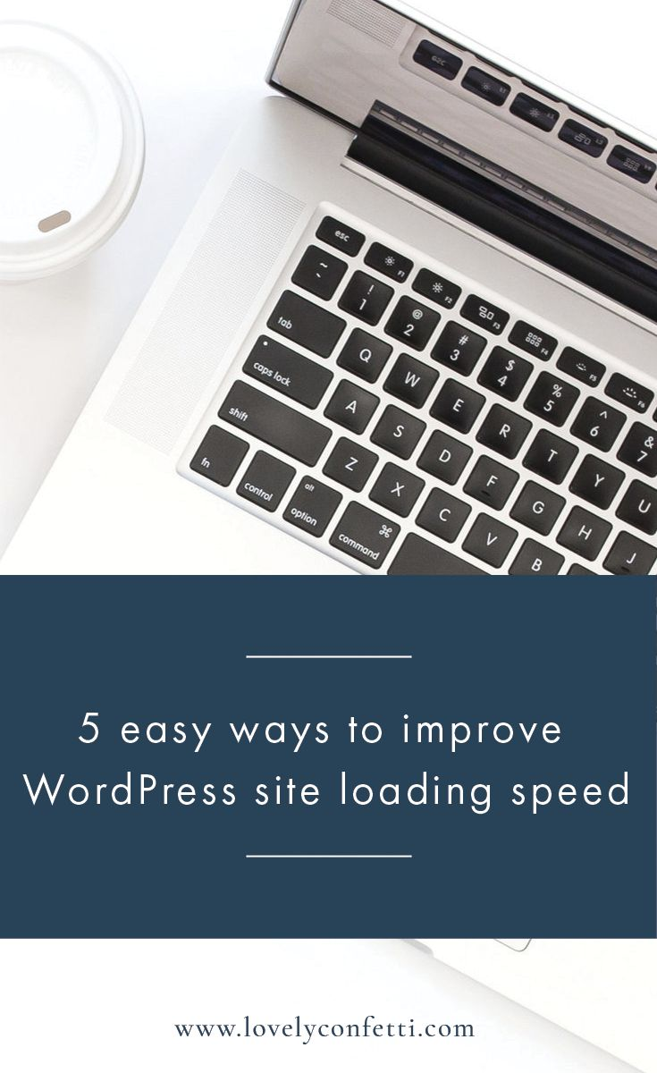 5 easy ways to improve WordPress site loading speed Lovely C