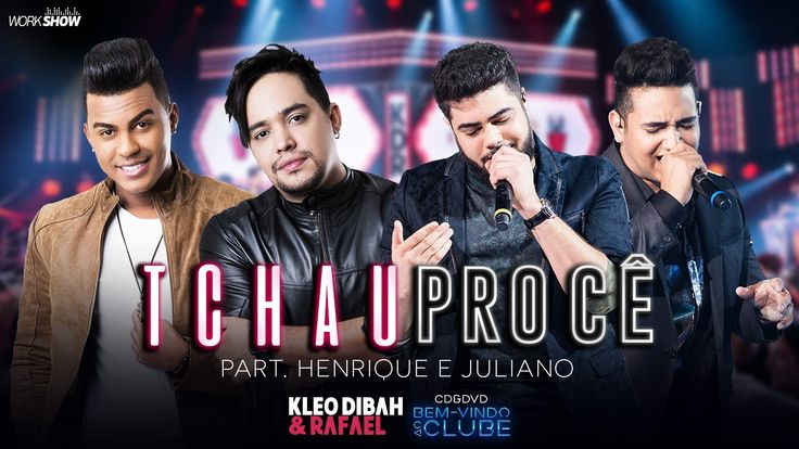 Kleo Dibah e Rafael - Tchau Pro Cê  Part. Henrique e Juliano (DVD Bem Vi...