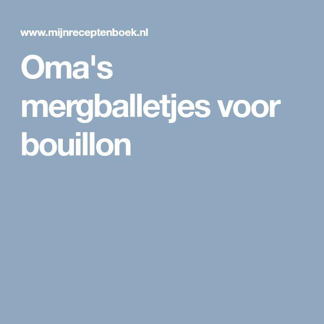 Oma's mergballetjes voor bouillon