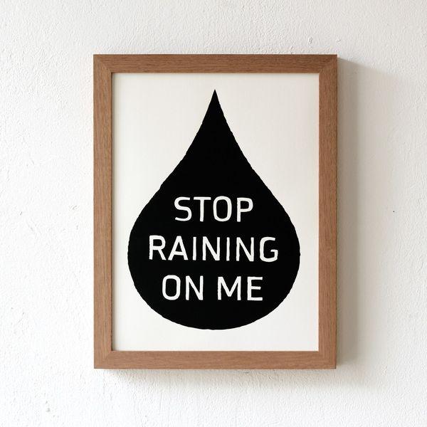 Stop Raining On Me, Silkscreen de Zubinski sur DaWanda.com #cry #antistvalentin