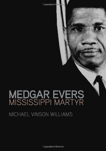 Medgar evers mississippi martyr by michael vinson williams http