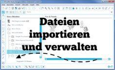 Dateien importieren und in der Silhouette Studio Software verwalten