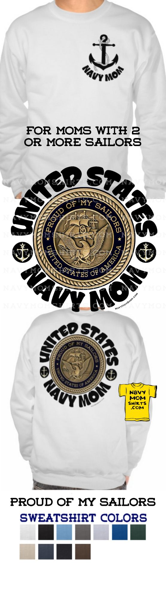 Got 2 or More Sailors?? This is a great sweatshirt for a Navy Mom with more than 1 sailor. Lots of COLORS to choose from! Get it Here: NavyMomShirts.com